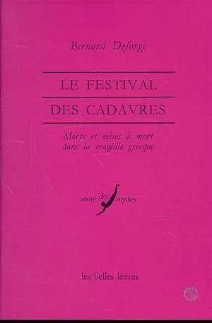littérature,théâtre,tragédie,rituel,spectacle,cadavre,bernard deforge,belles lettres,grèce,antiquité